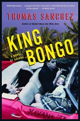 King Bongo, Novel by Thomas Sanchez, Key West, Florida
